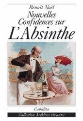 Dernières parutions sur Apéritifs, Nouvelles confidences sur l'Absinthe