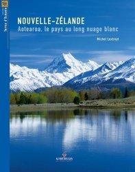 Dernières parutions sur Océanie et Pacifique, Nouvelle-Zélande. Aotearoa, le pays au long nuage blanc