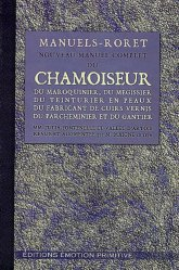 Souvent acheté avec Manuel du cordonnier 1922-2009, le Nouveau manuel complet du chamoiseur, du maroquinier, du mégissier, du teinturier en peaux, du fabricant de cuirs vernis,du parcheminier et du gantier