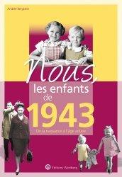 Dernières parutions dans Nous, les enfants de..., Nous, les enfants de 1943