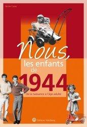 Dernières parutions dans Nous, les enfants de..., Nous, les enfants de 1944