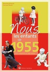 Dernières parutions dans Nous, les enfants de..., Nous, les enfants de 1955