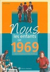 Dernières parutions dans Nous, les enfants de..., Nous, les enfants de 1969. De la naissance à l'âge adulte
