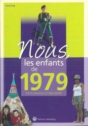 Nouvelle édition Nous, les enfants de 1979. De la naissance à l'âge adulte, 12e édition
