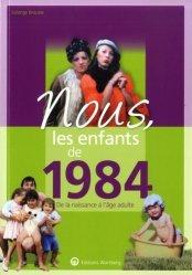 Dernières parutions dans Nous, les enfants de..., Nous, les enfants de 1984. De la naissance à l'age adulte, Edition 2020