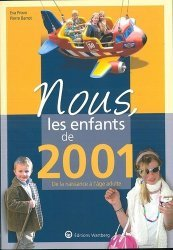 Dernières parutions dans Nous, les enfants de..., Nous, les enfants de 2001. De la naissance à l'âge adulte