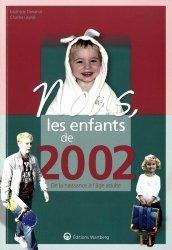 Dernières parutions dans Nous, les enfants de..., Nous, les enfants de 2002. De la naissance à l'âge adulte