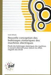 Dernières parutions sur Electricité - Electrotechnique, Nouvelle conception des bobinages statoriques des machines électriques