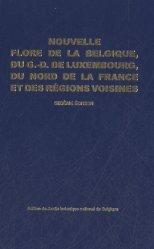Dernières parutions sur , Nouvelle flore de la Belgique, du G.-D. de Luxembourg, du nord de la France et des régions voisines