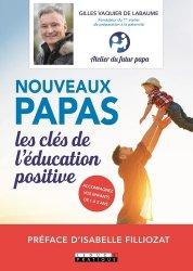 Dernières parutions sur paternité, Nouveaux papas, les clés de l'éducation positive