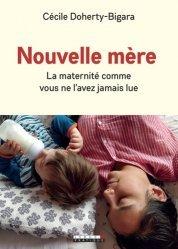 Dernières parutions sur Grossesse - Accouchement - Maternité, Nouvelle mère