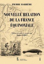 Dernières parutions sur Récits de voyages-explorateurs, Nouvelle relation de la France équinoxiale