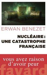 Dernières parutions dans Documents, Nucléaire : une catastrophe française
