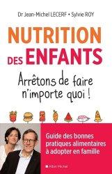 Dernières parutions sur Alimentation de l'enfant, Nutrition des enfants. Arrêtons de faire n'importe quoi !