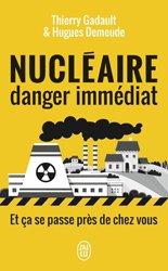 Dernières parutions dans J'ai lu Document, Nucléaire, danger immédiat