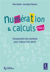Dernières parutions sur Maths et culture, Numération & calculs, cycle 3 : comprendre les nombres pour mieux s'en servir