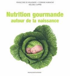Nouvelle édition Nutrition gourmande autour de la naissance