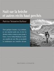 Dernières parutions sur Patrimoine montagnard, Nuit sur la breche et autres récits haut perchés