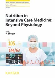 Dernières parutions dans World Review of Nutrition and Dietetics, Nutrition in Intensive Care Medicine : Beyond Physiology