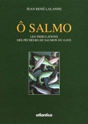 Souvent acheté avec L'ombre à la mouche, le Ô Salmo Les tribulations des pêcheurs de saumon du Gave