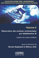 Dernières parutions sur Dictionnaires et techniques de la géographie, Observation des surfaces continentales par télédétection III Volume 5