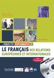 Dernières parutions sur Français spécialisé, OBJECTIF DIPLOMATIE 2 B1 B2 LIVRE ELEVE +CD