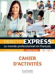 Dernières parutions sur Français spécialisé, OBJECTIF EXPRESS 2 CAHIER ACTIVITES B1 B2.1