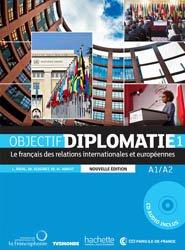 Dernières parutions sur Français spécialisé, OBJECTIF DIPLOMATIE 1 A1 A2 LIVRE ELEVE