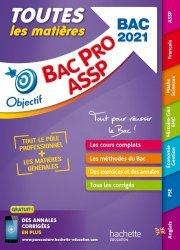 Dernières parutions sur Bac Pro ASSP - ST2S - PSE, Objectif Bac - Toutes les matières Bac Pro ASSP 2021