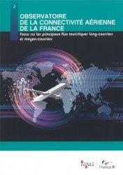Dernières parutions sur Droit des transports, Observatoire de la connectivité aérienne de la France. Focus sur les principaux flux touristiques long-courriers et moyen-courriers