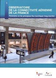 Dernières parutions sur Droit des transports, Observatoire de la connectivité aérienne de la France. Panorama sur les principaux flux touristiques long-courriers