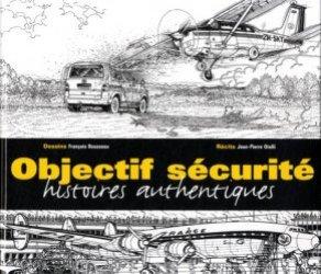 Dernières parutions dans Histoires Authentiques, Objectif sécurité. Histoires authentiques