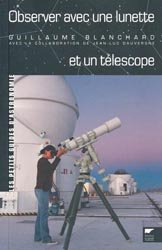 Souvent acheté avec Le ciel à l'oeil nu en 2020, le Observer avec une lunette et un téléscope