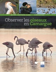 Souvent acheté avec Le Flamant rose,  ambassadeur des zones humides, le Observer les oiseaux en Camargue