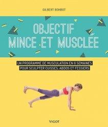 Dernières parutions sur Gymnastique, Objectif mince et musclée. Un programme de musculation en 6 semaines pour sculpter cuisses, abdos et fessiers