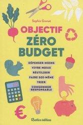 Dernières parutions sur Écologie - Environnement, Objectif zéro budget