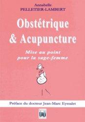 Souvent acheté avec L'homéopathie, la femme et la sexualité, le Obstétrique et Acupuncture