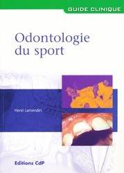 Souvent acheté avec Endodontie Volume 1 Traitements, le Odontologie du sport