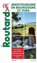 Dernières parutions dans Le Guide du Routard, Oenotourisme en Bourgogne et Jura