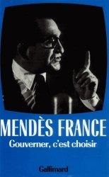 Dernières parutions dans hors série, Oeuvres complètes  / Pierre Mendès France  Tome 3 : Gouverner, c'est choisir, 1954-1955