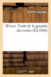Dernières parutions sur Histoire du droit, Oeuvre. Traité de la garantie des rentes