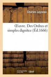 Dernières parutions dans Sciences sociales, Oeuvre. Des Ordres et simples dignitez