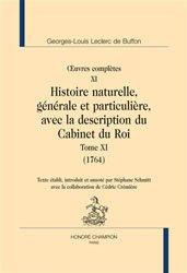 Dernières parutions sur Zoologie, Oeuvres complètes - Volume 11, Histoire naturelle, générale et particulière, avec la description du cabinet du roi Tome 11 (1764