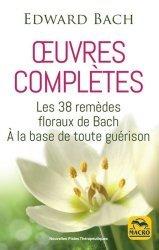 Dernières parutions dans Nouvelles pistes thérapeutiques, Oeuvres complètes. Les 38 remèdes floreaux de Bach à la base de toute guérison
