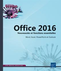 Dernières parutions dans Scribe, Office 2016 : Nouveautés et fonctions essentielles