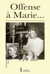 Dernières parutions sur Histoire de la médecine et des maladies, Offense à Marie