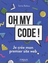 Dernières parutions sur Conception - Réalisation - Référencement, Oh my code ! : je crée mon premier site web