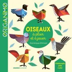 Dernières parutions dans Origanimo, Oiseaux à plier et à jouer