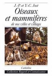Dernières parutions dans Regard et connaissance, Oiseaux et mammifères de nos villes et villages