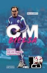 Dernières parutions sur Football, OM-Bielsa. Enquête sur une relation passionnelle